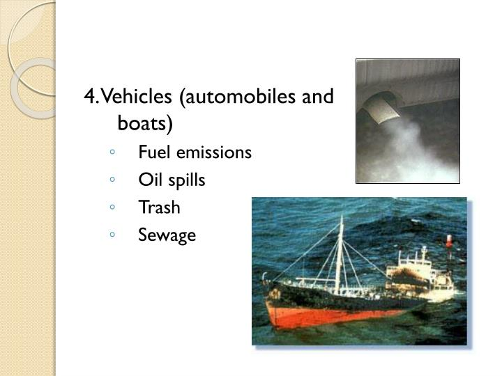4. Vehicles (automobiles and boats)