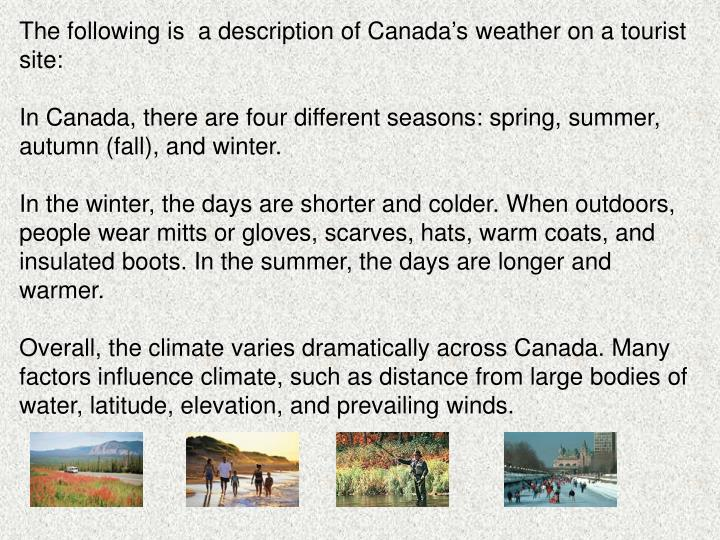 The following is  a description of Canada's weather on a tourist site: