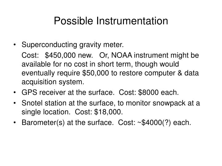 Possible Instrumentation