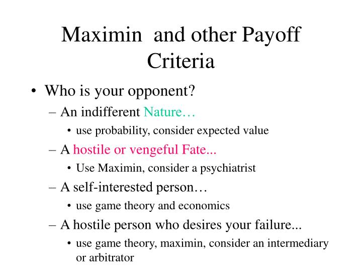 Maximin  and other Payoff Criteria
