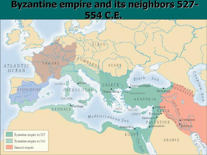 Byzantine empire and its neighbors 527 554 c e