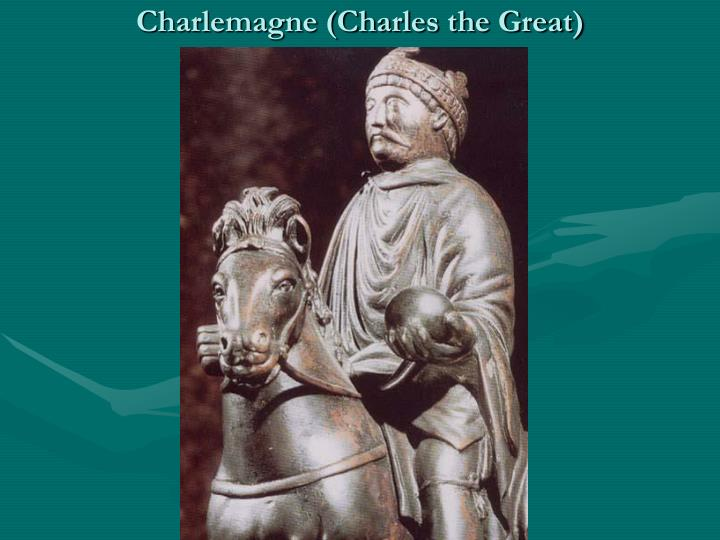 Charlemagne (Charles the Great)