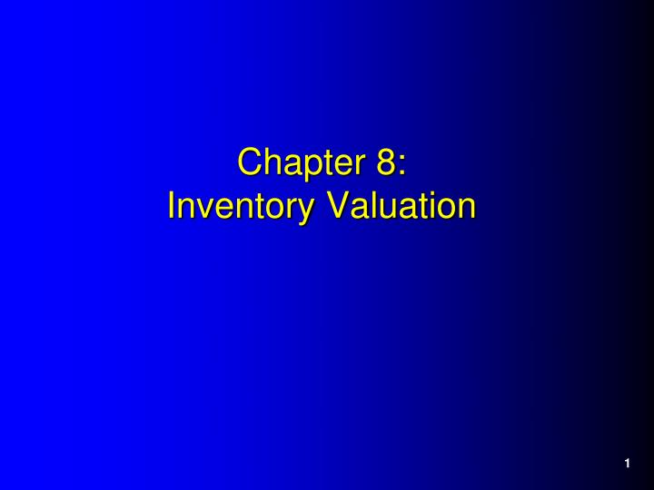 Chapter 8 inventory valuation