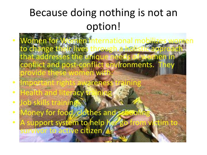 Because doing nothing is not an option!