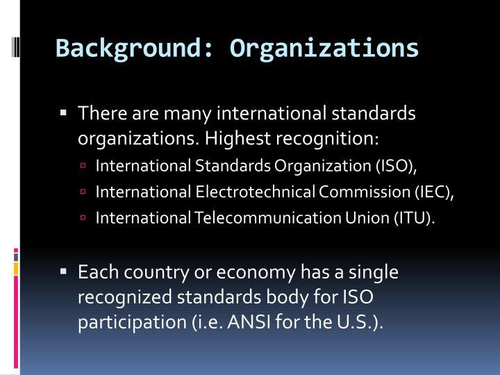 Background: Organizations