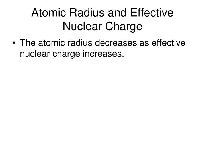 Atomic Radius and Effective Nuclear Charge