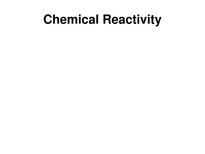 Chemical Reactivity
