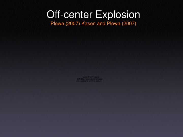 Off-center Explosion