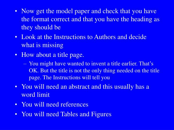 Now get the model paper and check that you have the format correct and that you have the heading as they should be