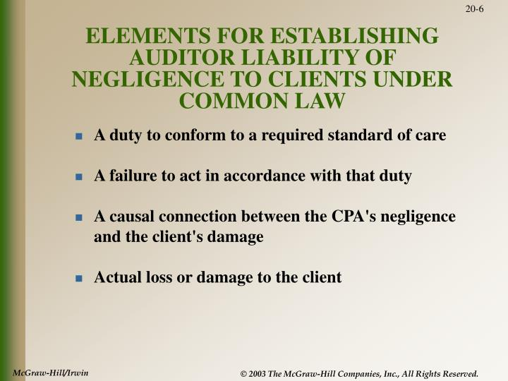 ELEMENTS FOR ESTABLISHING AUDITOR LIABILITY OF NEGLIGENCE TO CLIENTS UNDER COMMON LAW