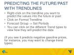 predicting the future past with trendlines