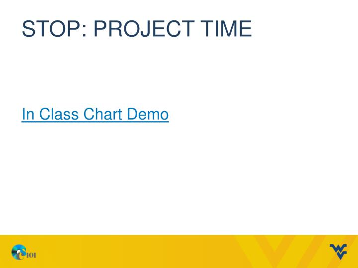 Stop: Project time
