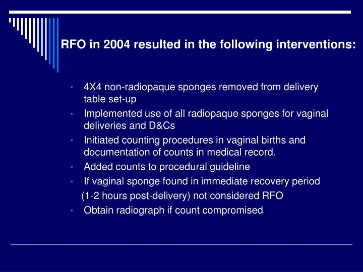 RFO in 2004 resulted in the following interventions: