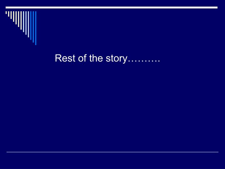 Rest of the story……….