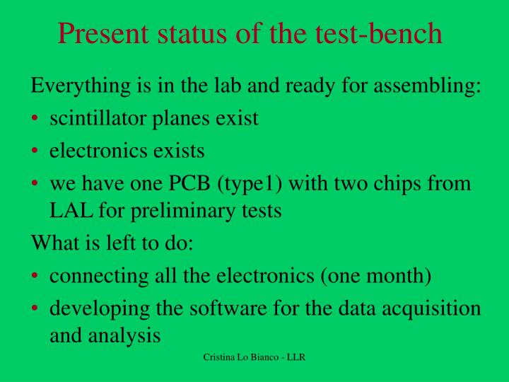 Present status of the test-bench
