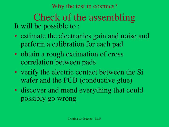 Why the test in cosmics?
