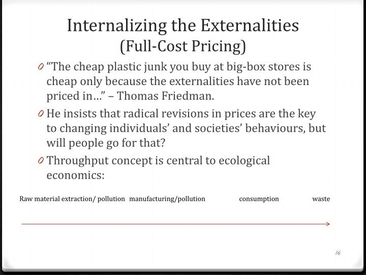 Internalizing the Externalities