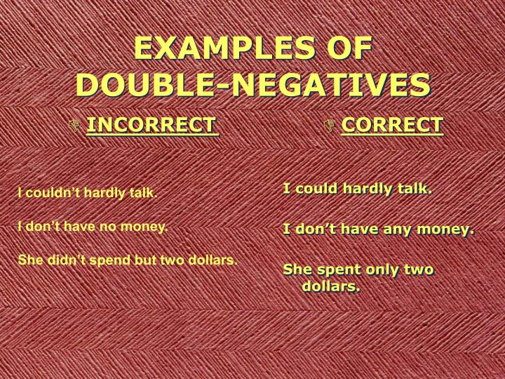 Examples of double negatives