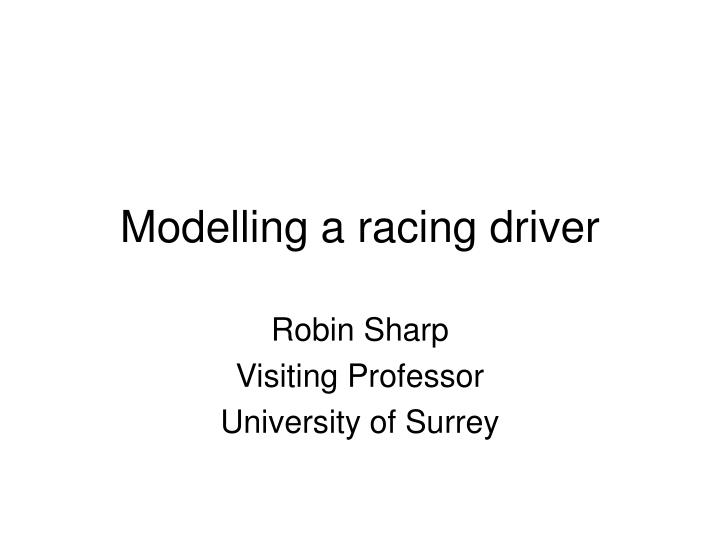 Modelling a racing driver