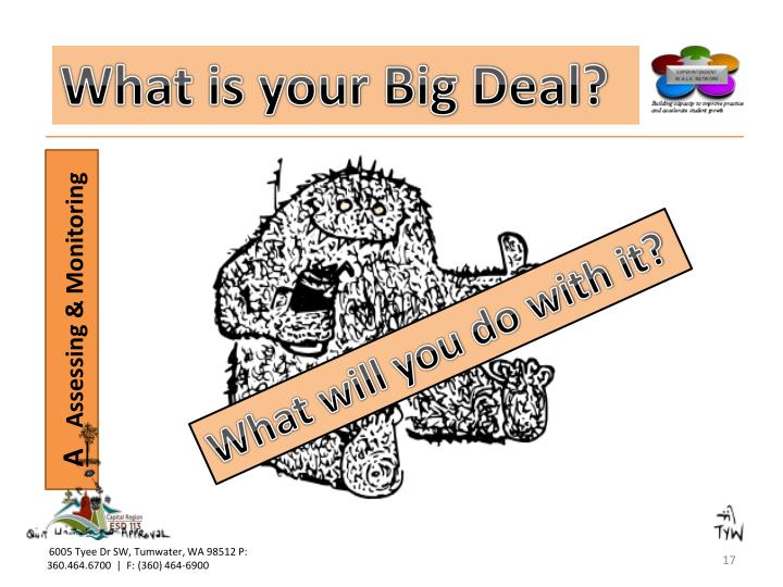 What is your Big Deal?