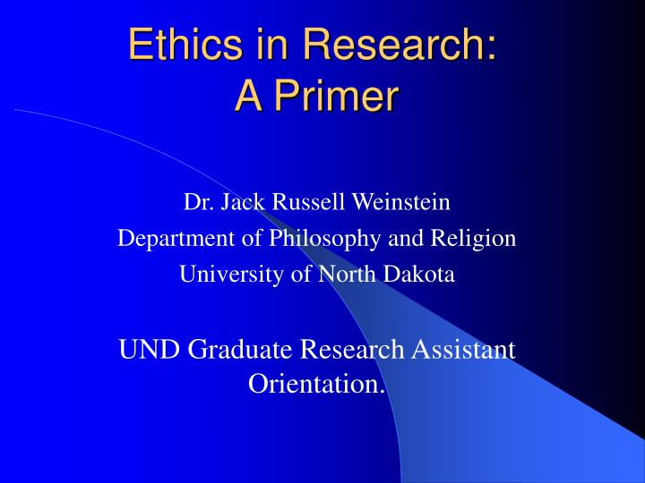 Ethics in research a primer