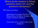 where do the answers to ethical questions come from and the questions themselves