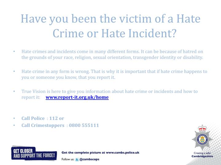 Have you been the victim of a Hate Crime or Hate Incident?