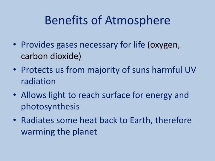 Benefits of Atmosphere