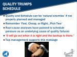 quality trumps schedule