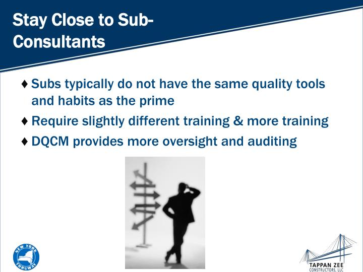 Stay Close to Sub-Consultants