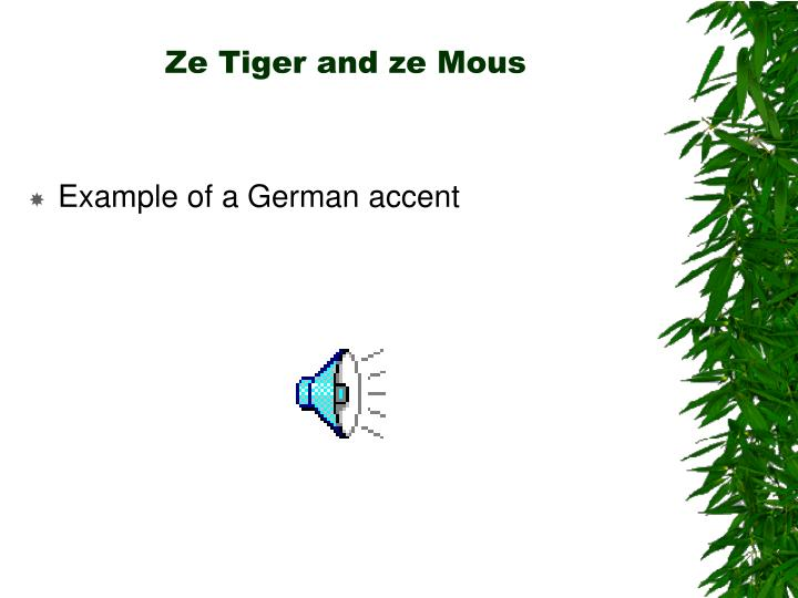 Ze Tiger and ze Mous