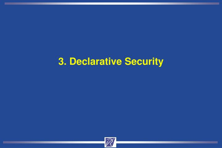 3. Declarative Security