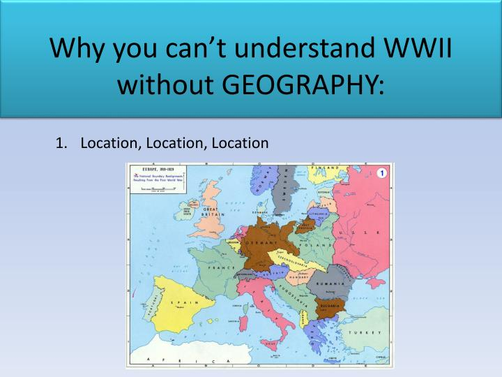 Why you can't understand WWII without GEOGRAPHY: