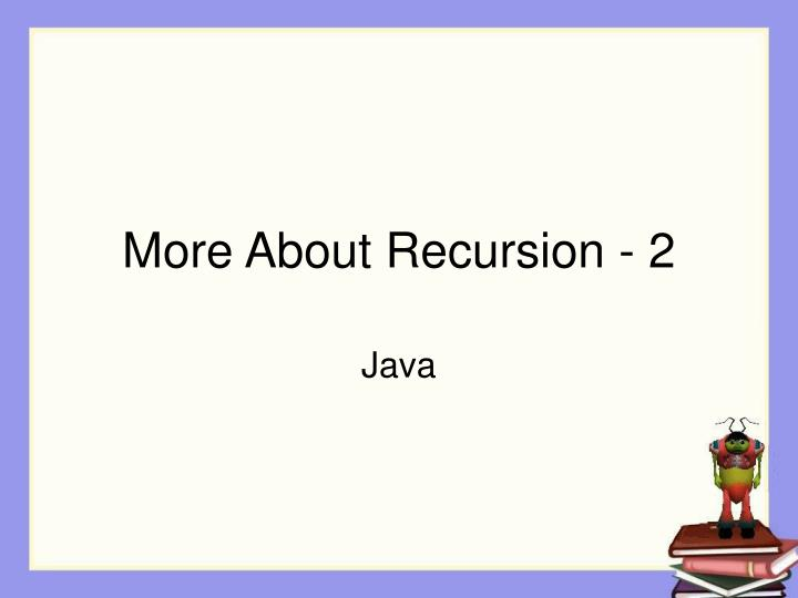 more about recursion 2