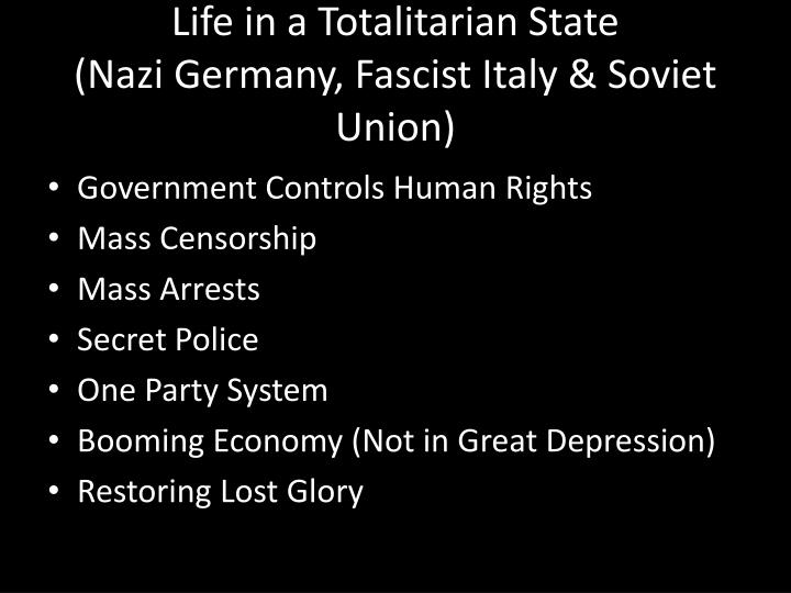 Life in a totalitarian state nazi germany fascist italy soviet union