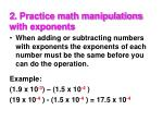 2 practice math manipulations with exponents