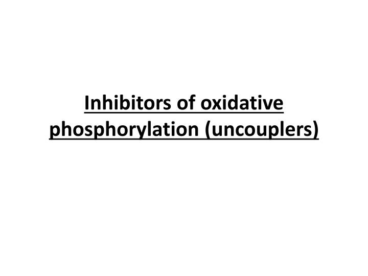 Inhibitors of oxidative phosphorylation (