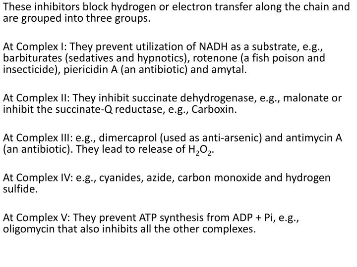 These inhibitors block hydrogen or electron transfer along the chain and are grouped into three