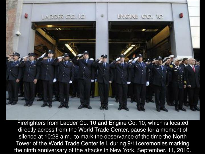 Firefighters from Ladder Co. 10 and Engine Co. 10, which is located directly across from the World Trade Center, pause for a moment of silence at 10:28 a.m., to mark the observance of the time the North Tower of the World Trade Center fell, during 9/11ceremonies marking the ninth anniversary of the attacks in New York, September. 11, 2010.