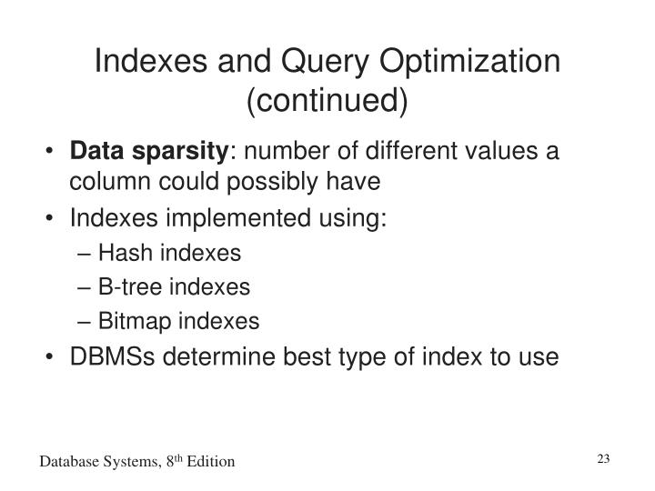 Indexes and Query Optimization (continued)