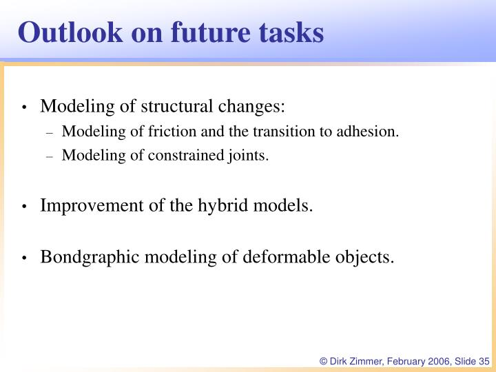Outlook on future tasks