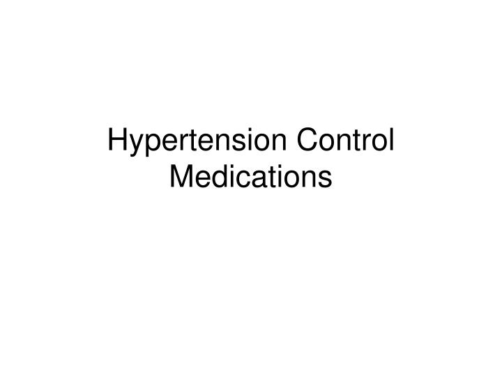 Hypertension Control Medications
