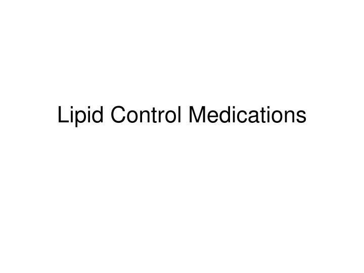 Lipid Control Medications