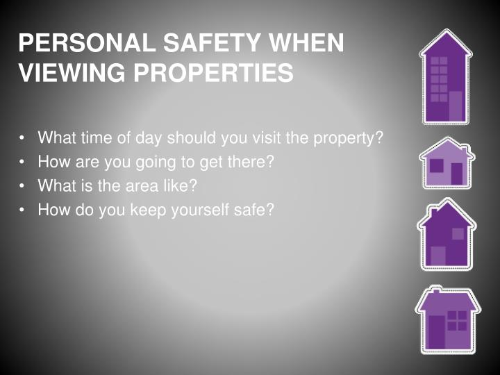 PERSONAL SAFETY WHEN VIEWING PROPERTIES