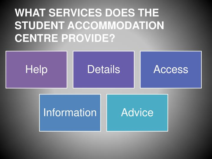 What services does the student accommodation centre provide