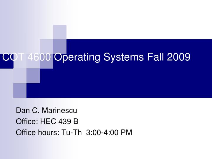 Cot 4600 operating systems fall 2009
