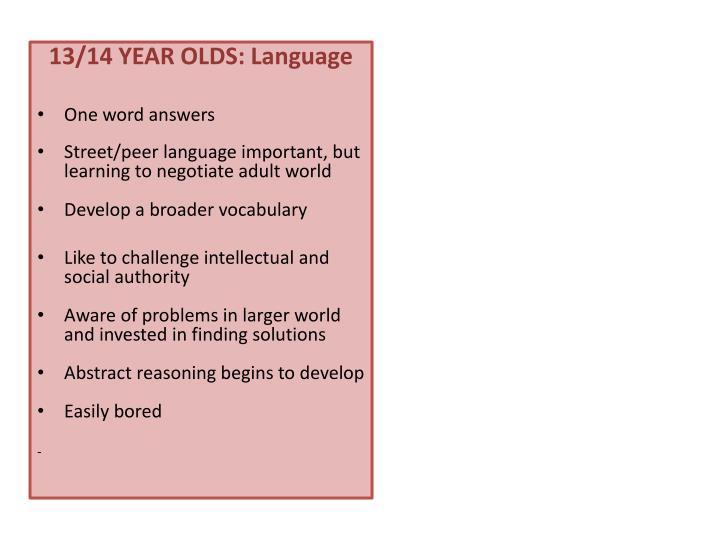 13/14 YEAR OLDS: Language