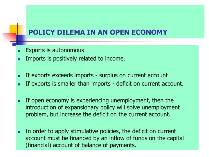 POLICY DILEMA IN AN OPEN ECONOMY