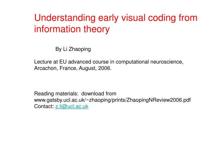Understanding early visual coding from information theory