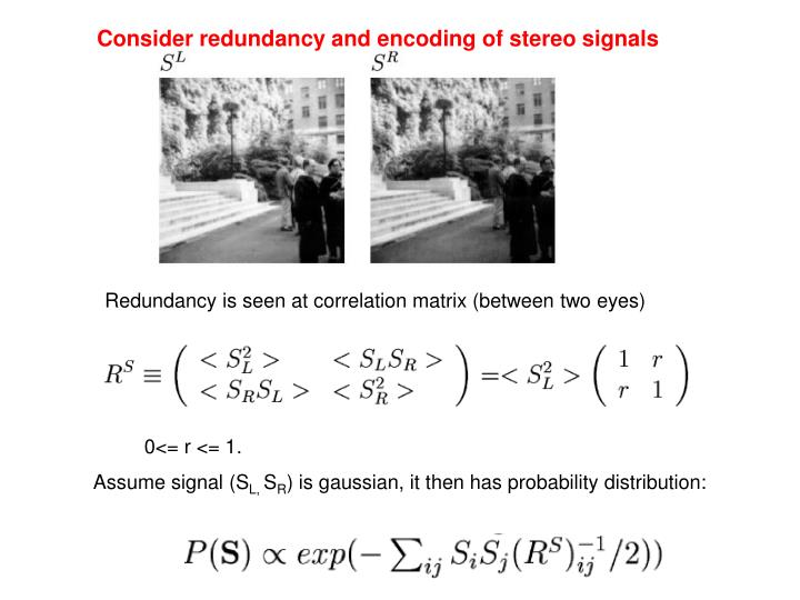 Consider redundancy and encoding of stereo signals
